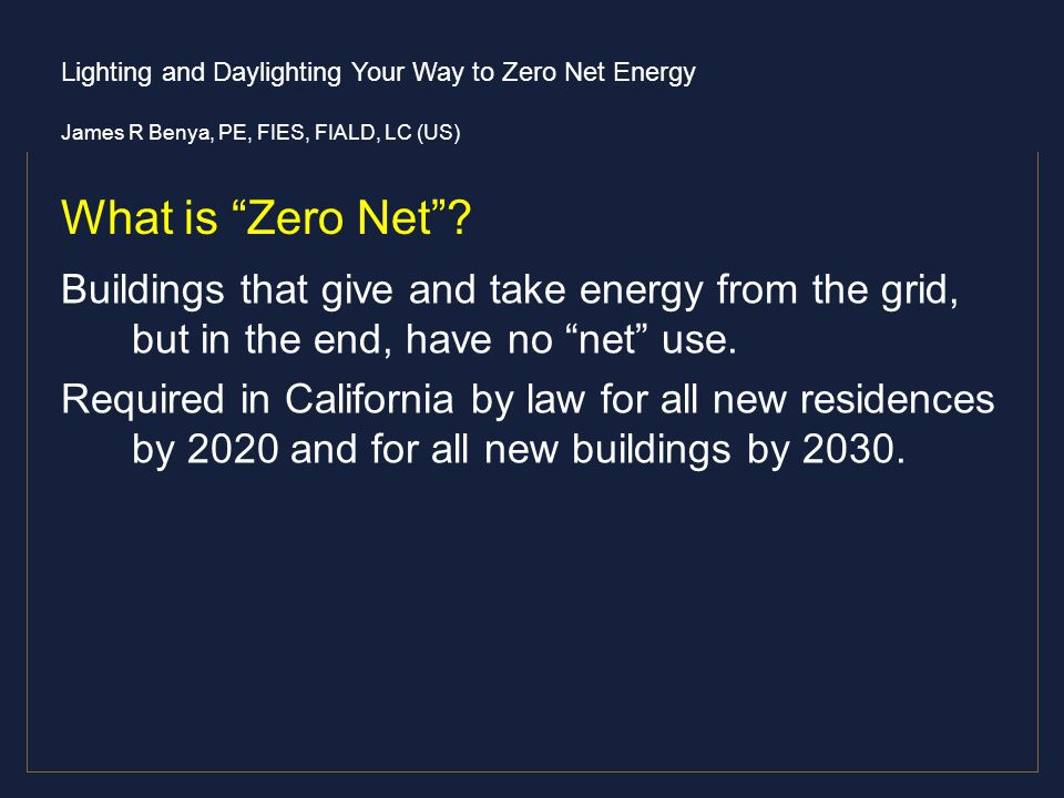 What is Zero Net Buildings that give and take energy from the grid, but in the end, have no net use.