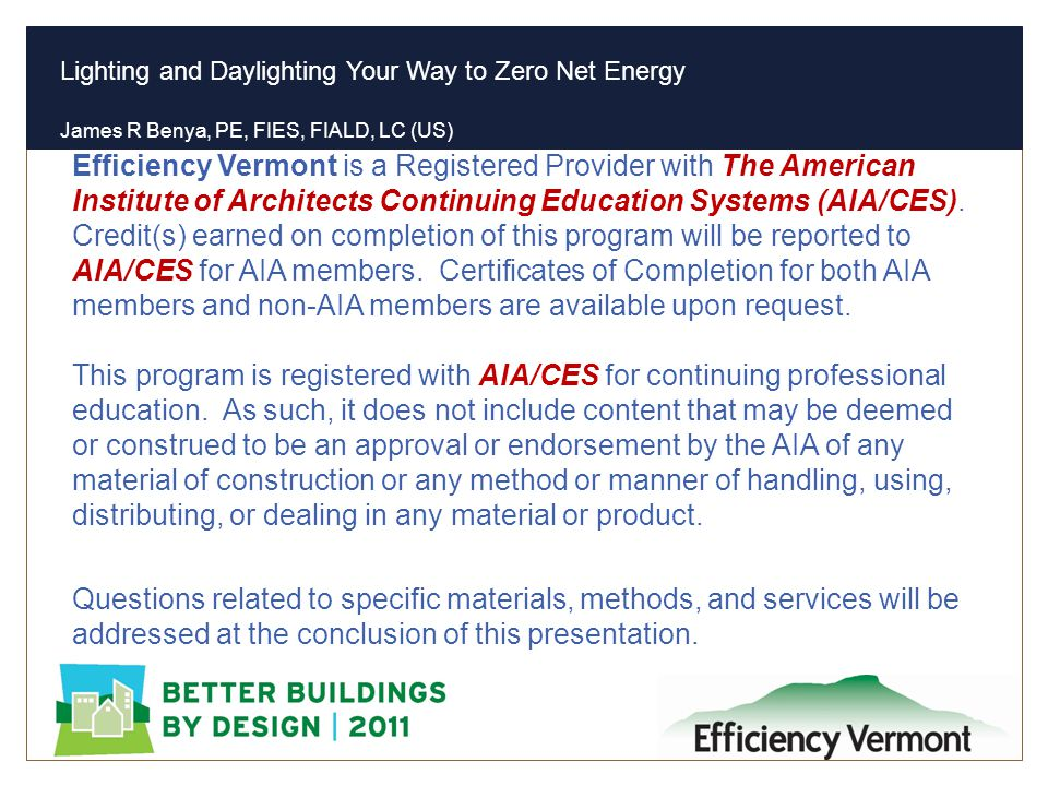 Efficiency Vermont is a Registered Provider with The American Institute of Architects Continuing Education Systems (AIA/CES). Credit(s) earned on completion of this program will be reported to AIA/CES for AIA members. Certificates of Completion for both AIA members and non-AIA members are available upon request. This program is registered with AIA/CES for continuing professional education. As such, it does not include content that may be deemed or construed to be an approval or endorsement by the AIA of any material of construction or any method or manner of handling, using, distributing, or dealing in any material or product.