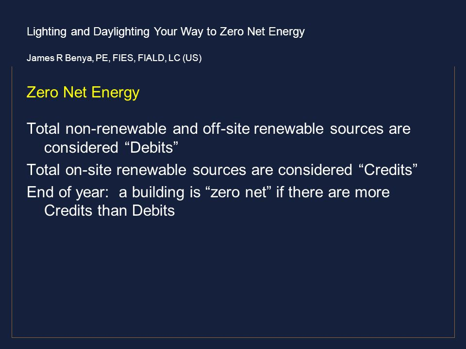 Zero Net Energy Total non-renewable and off-site renewable sources are considered Debits Total on-site renewable sources are considered Credits