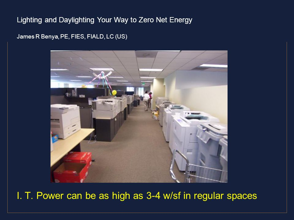 I. T. Power can be as high as 3-4 w/sf in regular spaces