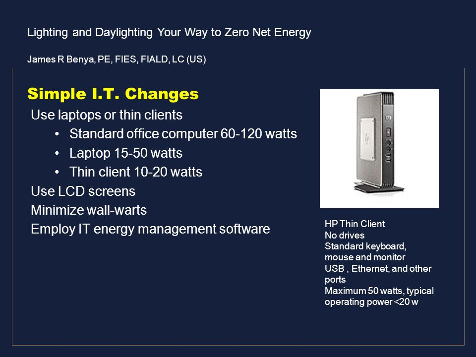 Simple I.T. Changes Use laptops or thin clients