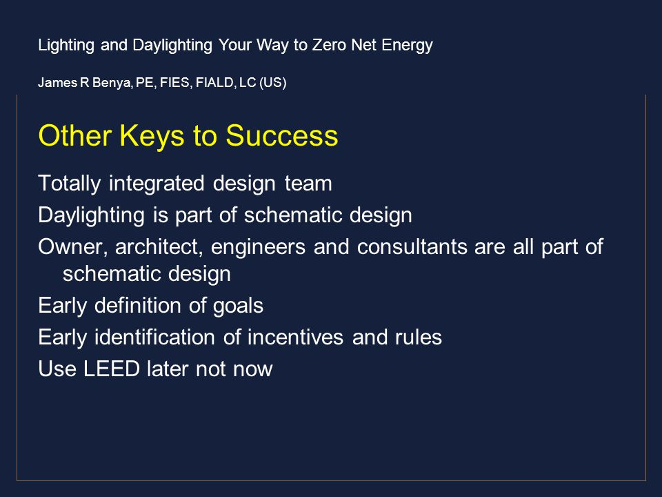 Other Keys to Success Totally integrated design team