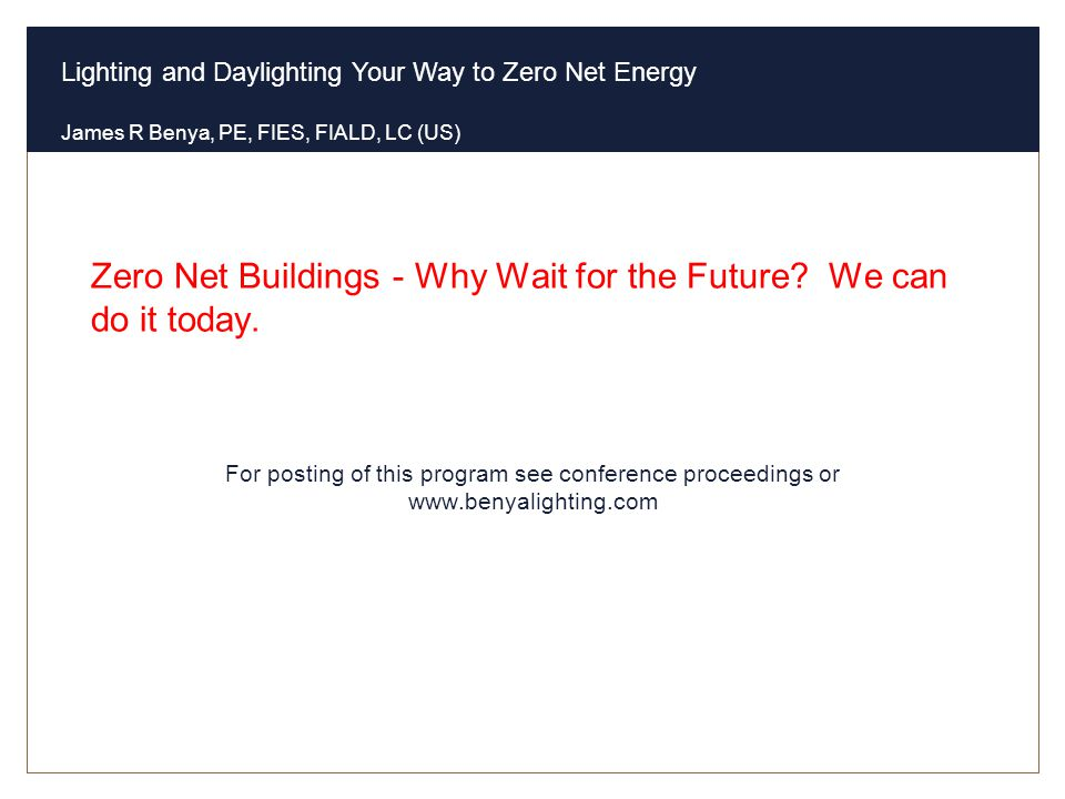 Zero Net Buildings - Why Wait for the Future We can do it today.