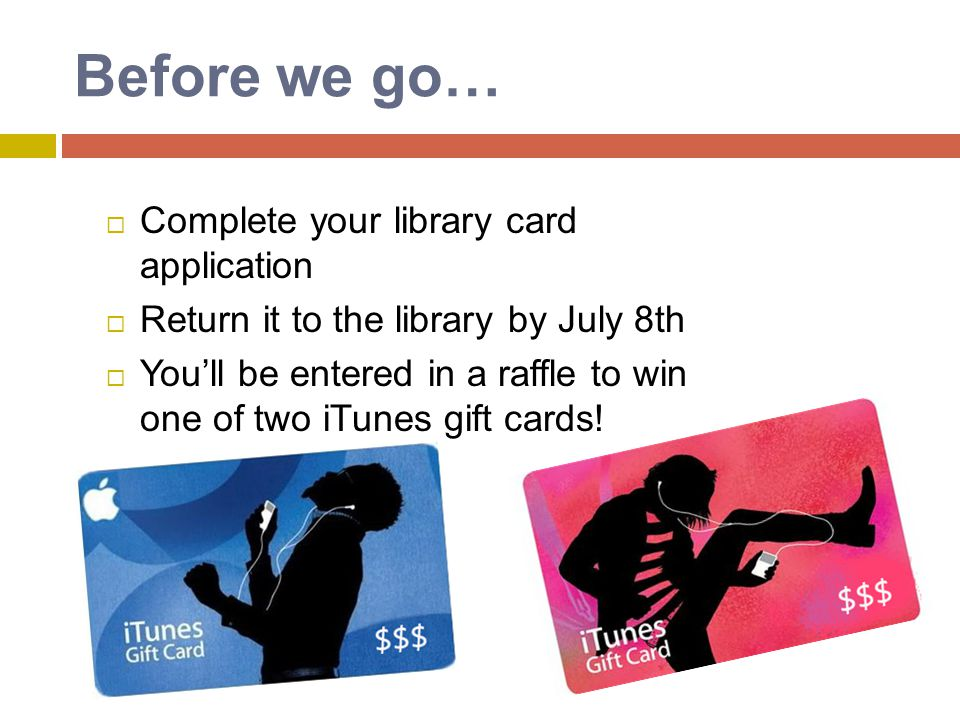 Before we go… Complete your library card application