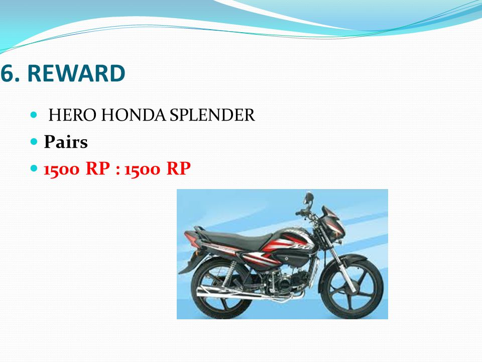 6. REWARD HERO HONDA SPLENDER Pairs 1500 RP : 1500 RP