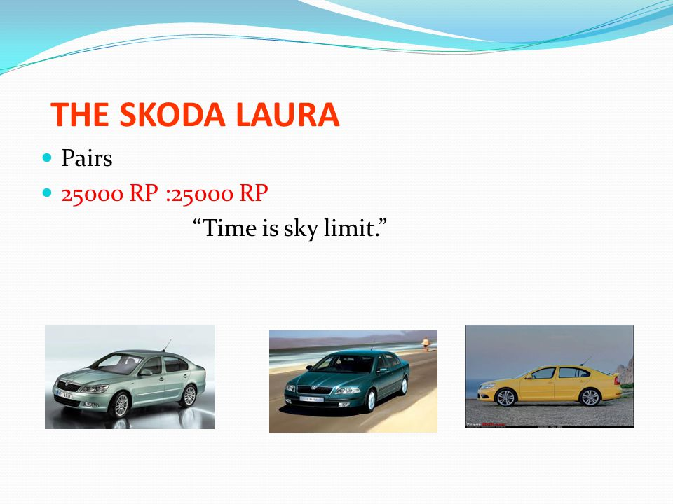 THE SKODA LAURA Pairs RP :25000 RP Time is sky limit.