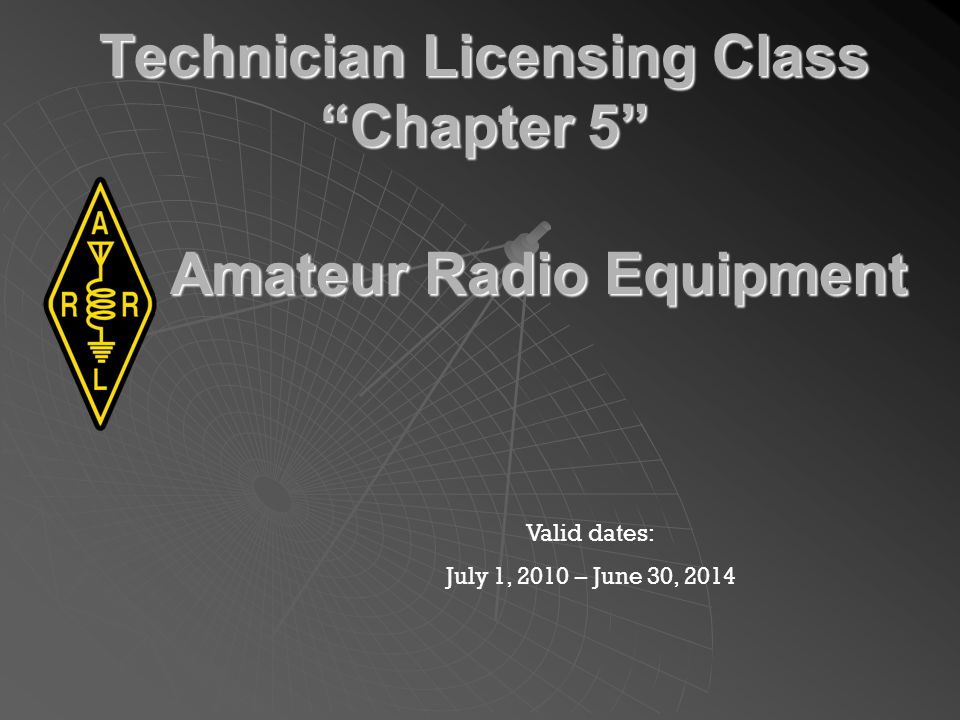 Technician Licensing Class Chapter 5