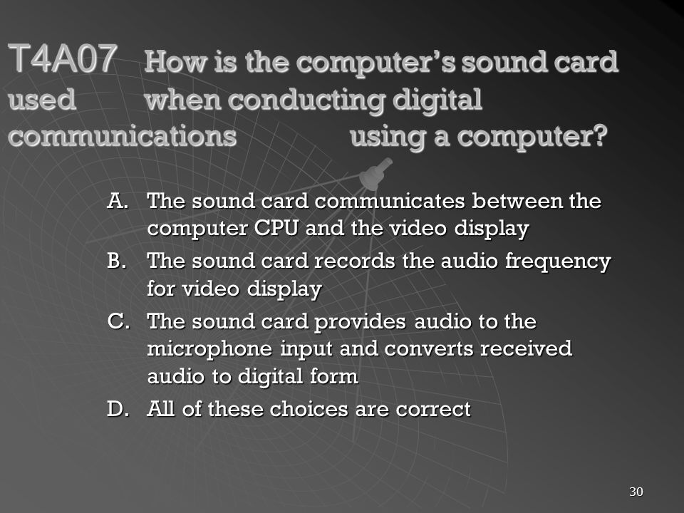 T4A07. How is the computer's sound card used