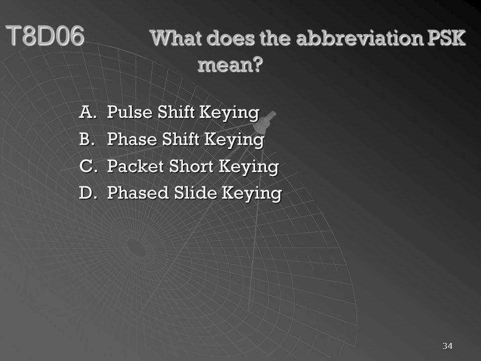 T8D06 What does the abbreviation PSK mean