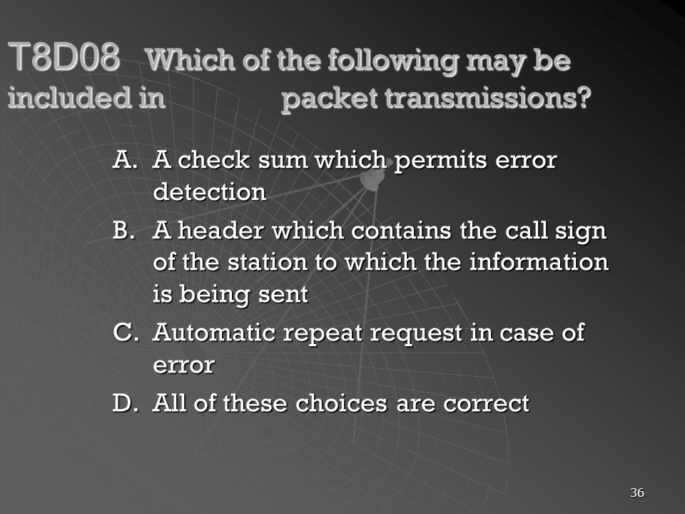 T8D08 Which of the following may be included in packet transmissions