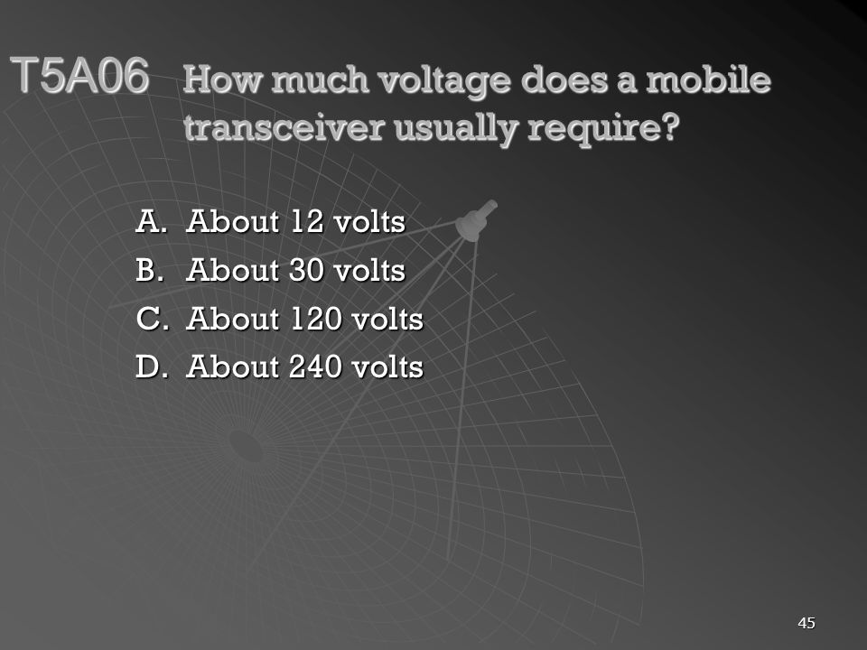 T5A06 How much voltage does a mobile transceiver usually require