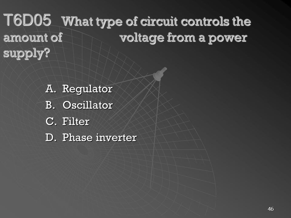 T6D05. What type of circuit controls the amount of