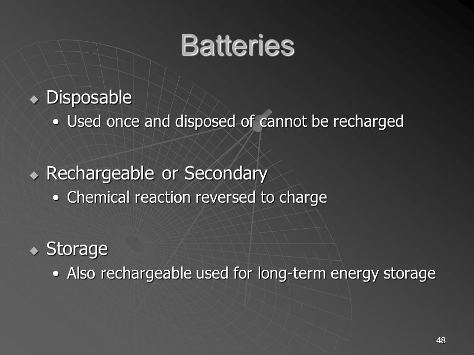 Batteries Disposable Rechargeable or Secondary Storage