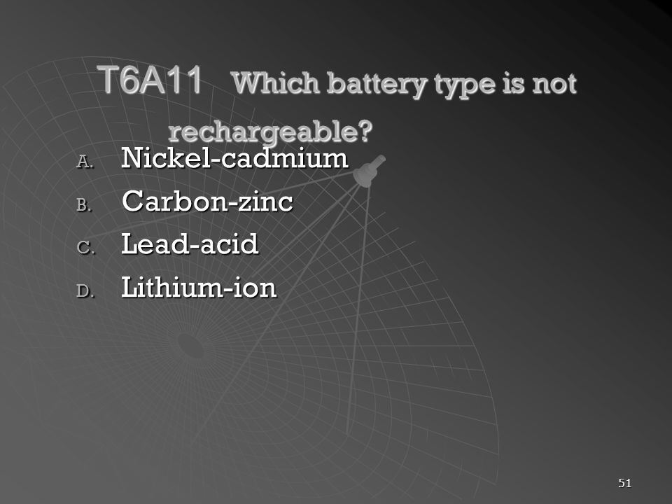 T6A11 Which battery type is not rechargeable