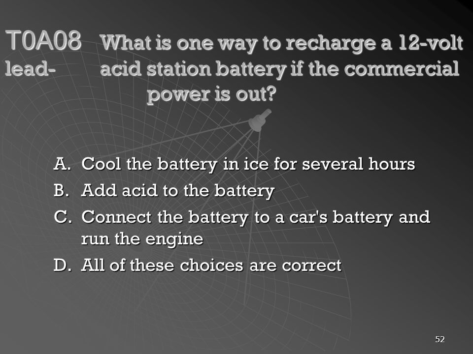 T0A08. What is one way to recharge a 12-volt lead-