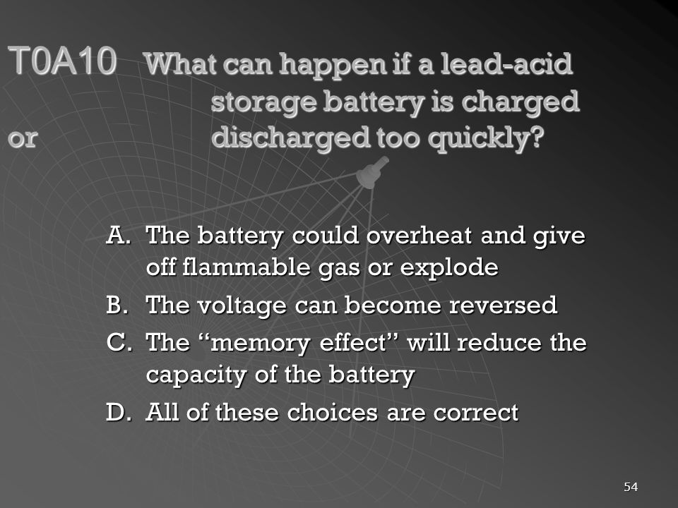 T0A10. What can happen if a lead-acid. storage battery is charged or