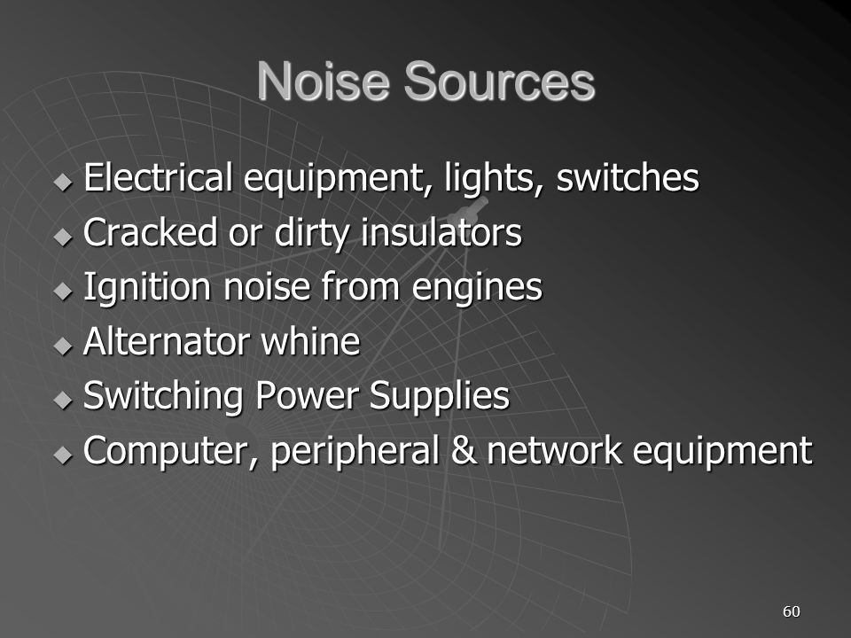 Noise Sources Electrical equipment, lights, switches