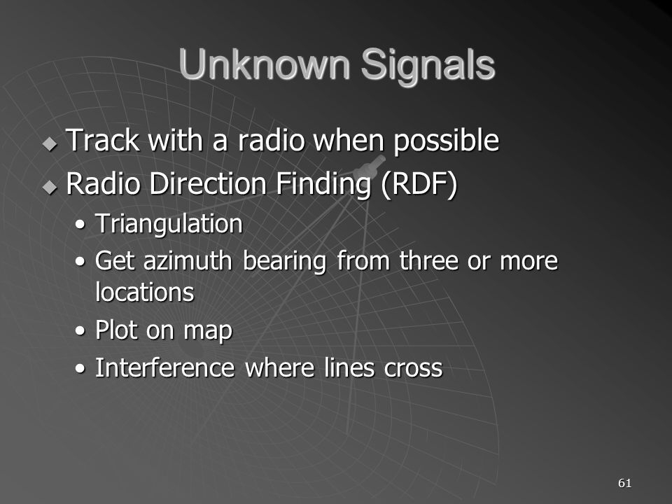 Unknown Signals Track with a radio when possible