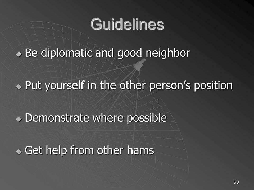 Guidelines Be diplomatic and good neighbor