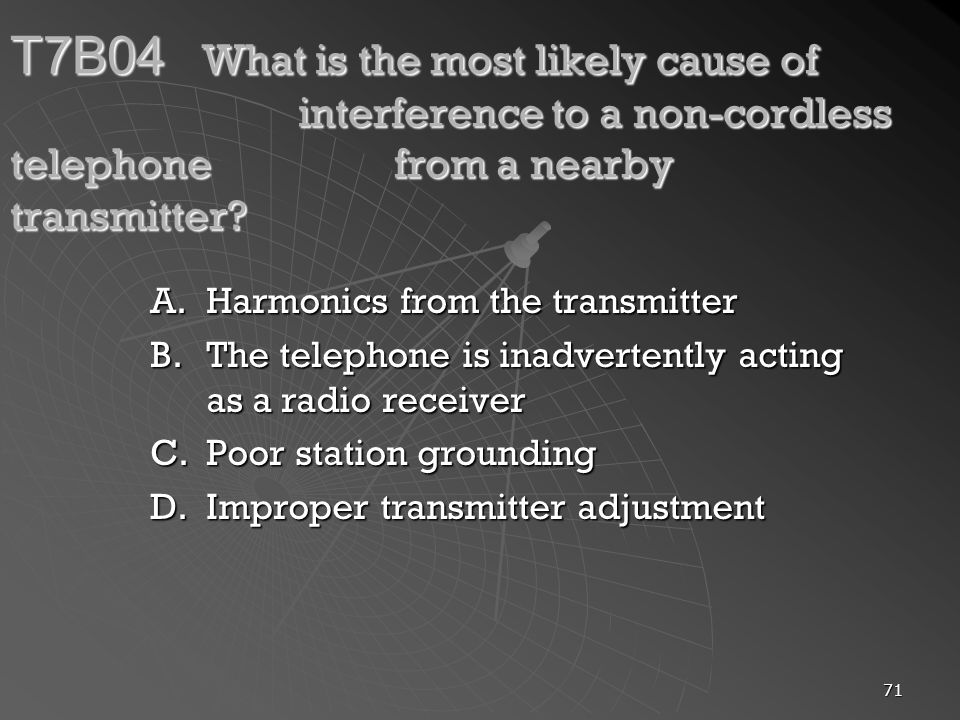 T7B04. What is the most likely cause of