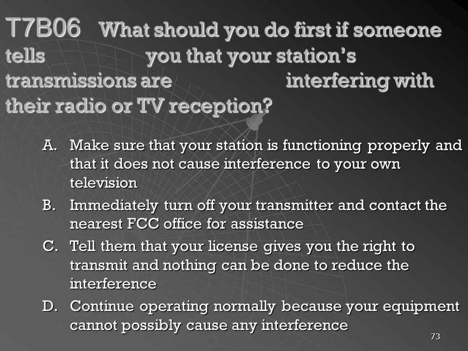 T7B06. What should you do first if someone tells