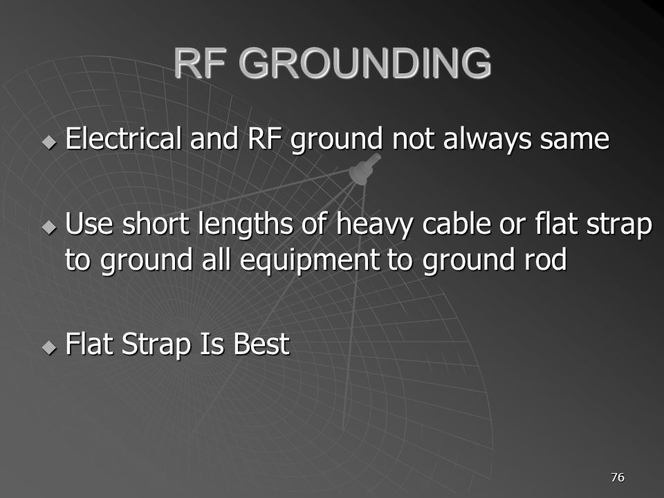 RF GROUNDING Electrical and RF ground not always same