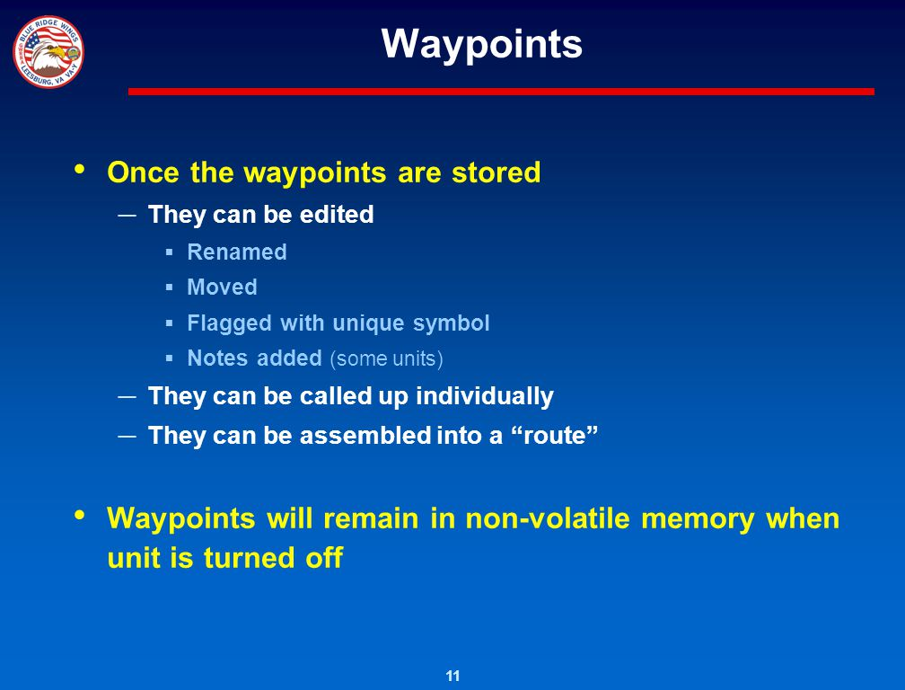 Waypoints Once the waypoints are stored