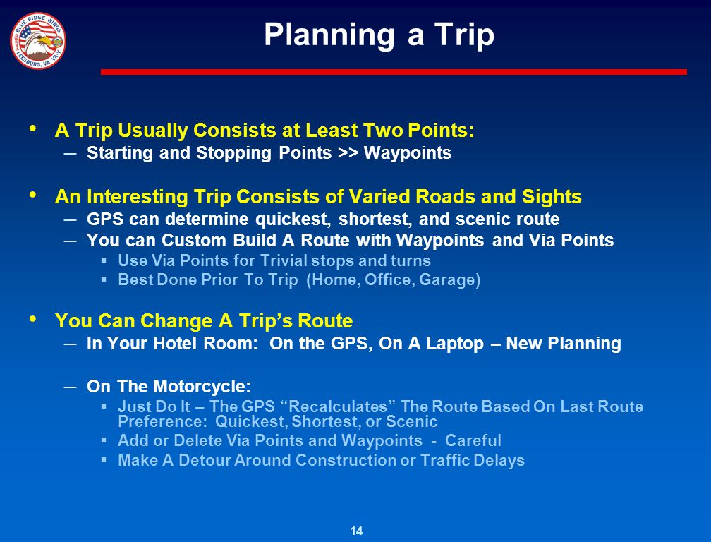 Planning a Trip A Trip Usually Consists at Least Two Points: