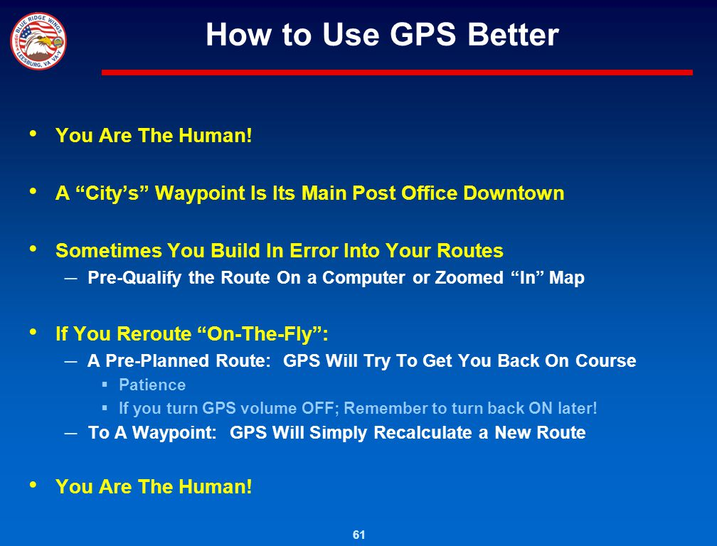 How to Use GPS Better You Are The Human!