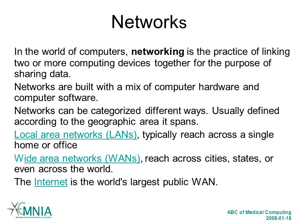 Networks In the world of computers, networking is the practice of linking two or more computing devices together for the purpose of sharing data.