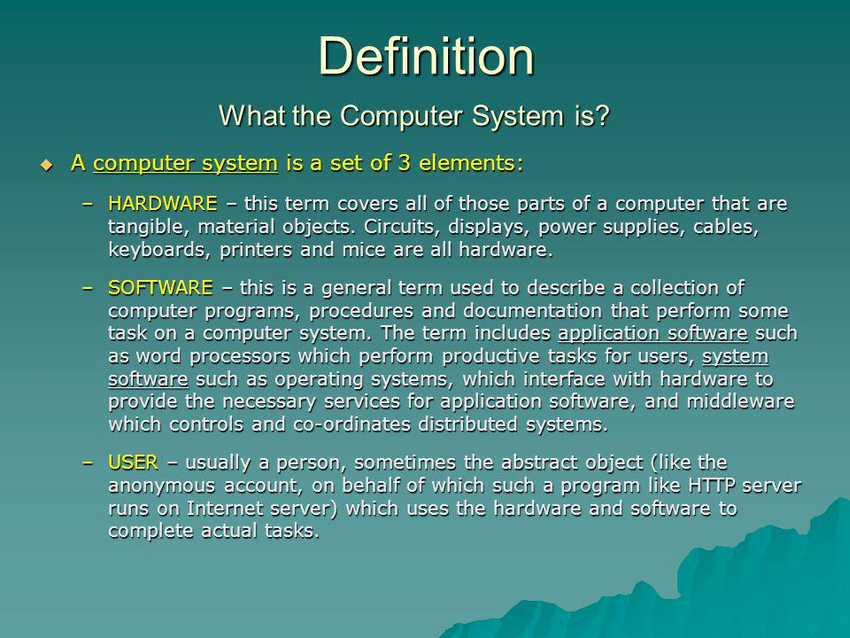 What the Computer System is