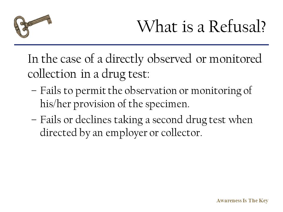 What is a Refusal In the case of a directly observed or monitored collection in a drug test: