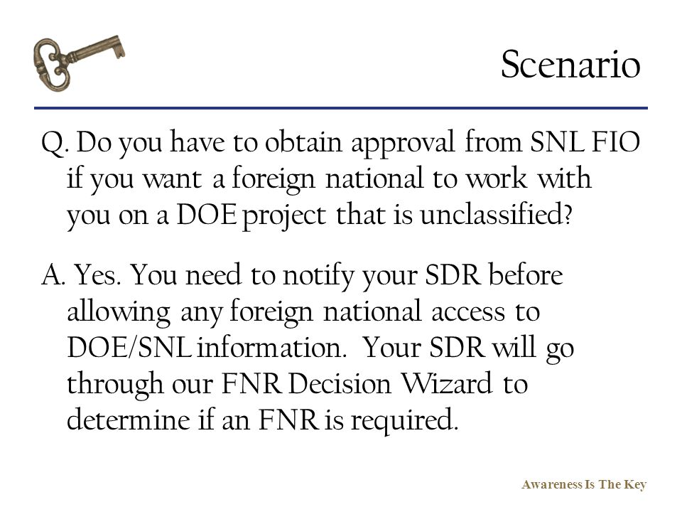 Scenario Q. Do you have to obtain approval from SNL FIO if you want a foreign national to work with you on a DOE project that is unclassified