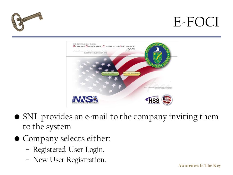 E-FOCI SNL provides an e-mail to the company inviting them to the system. Company selects either: Registered User Login.