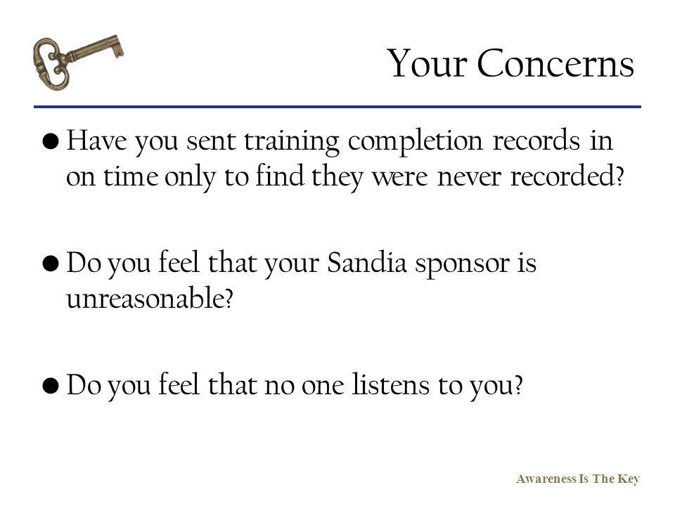 Your Concerns Have you sent training completion records in on time only to find they were never recorded
