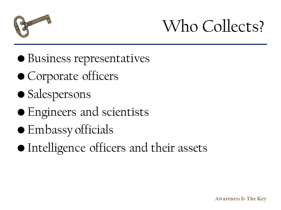 Who Collects Business representatives Corporate officers Salespersons
