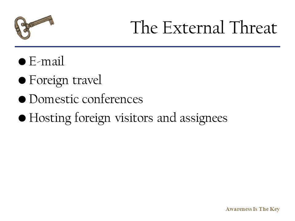 The External Threat E-mail Foreign travel Domestic conferences