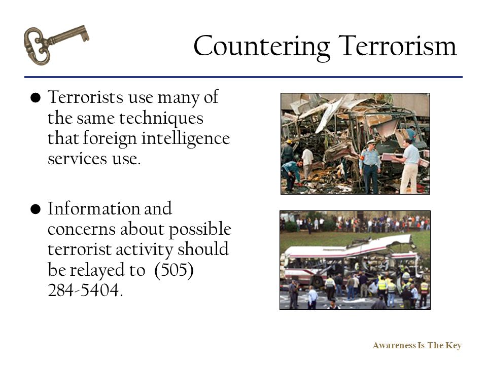 Countering Terrorism Terrorists use many of the same techniques that foreign intelligence services use.
