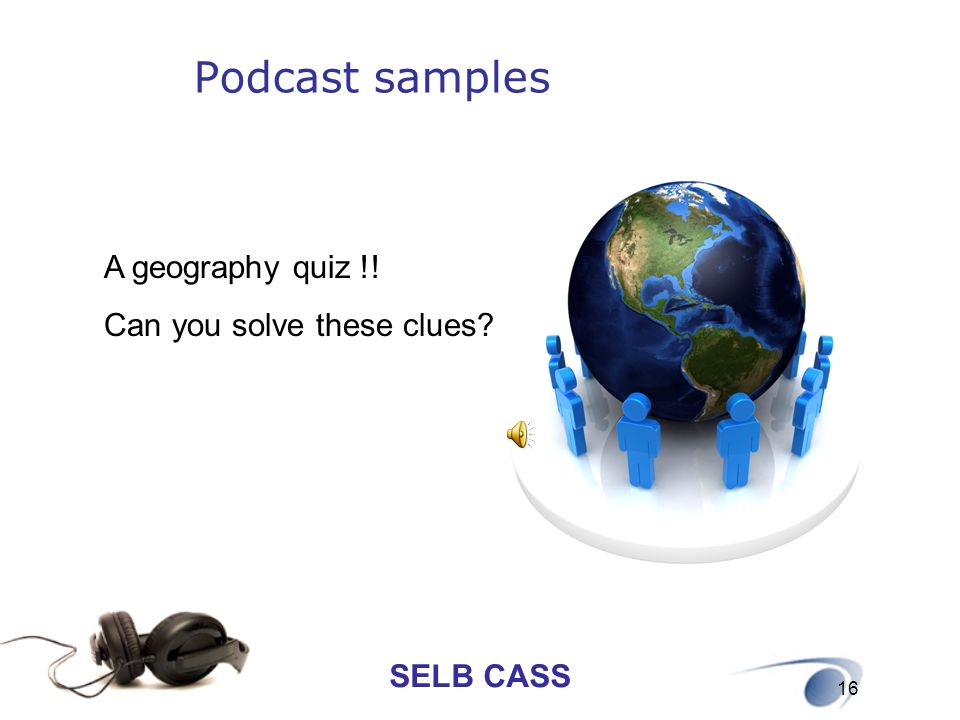 Podcast samples A geography quiz !! Can you solve these clues