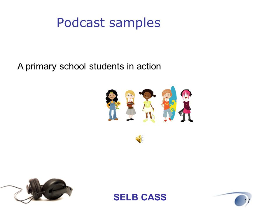 Podcast samples A primary school students in action