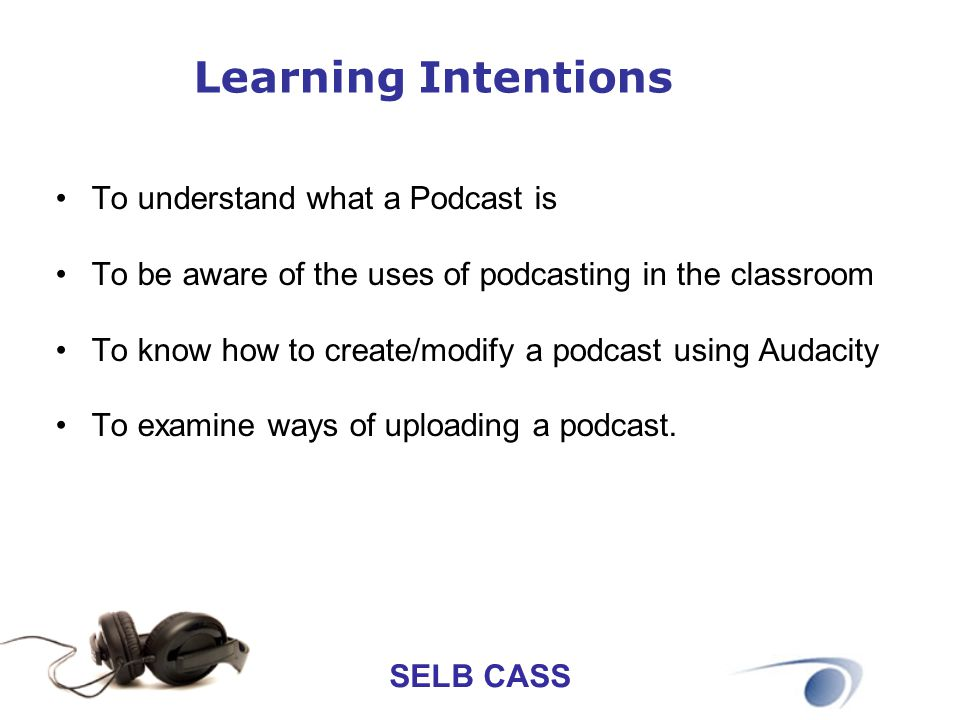 Learning Intentions To understand what a Podcast is