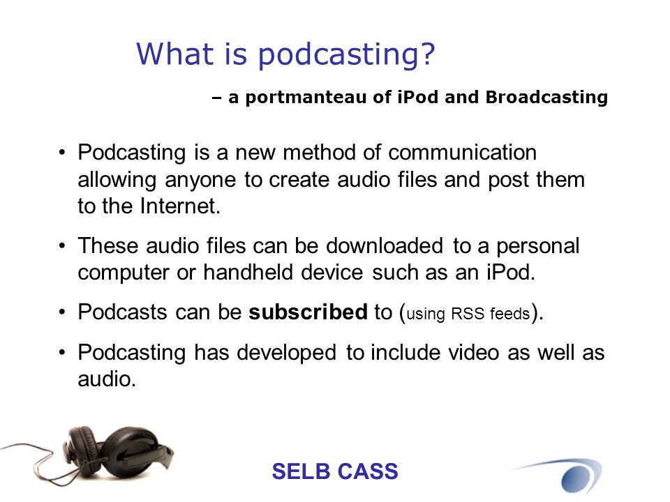 – a portmanteau of iPod and Broadcasting