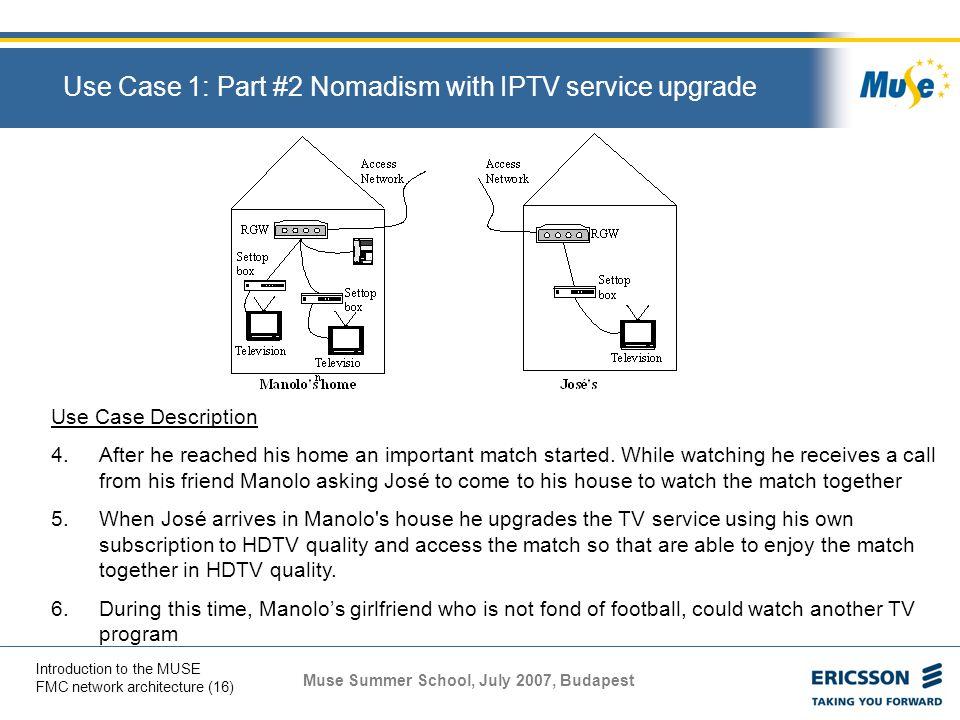 Use Case 1: Part #2 Nomadism with IPTV service upgrade