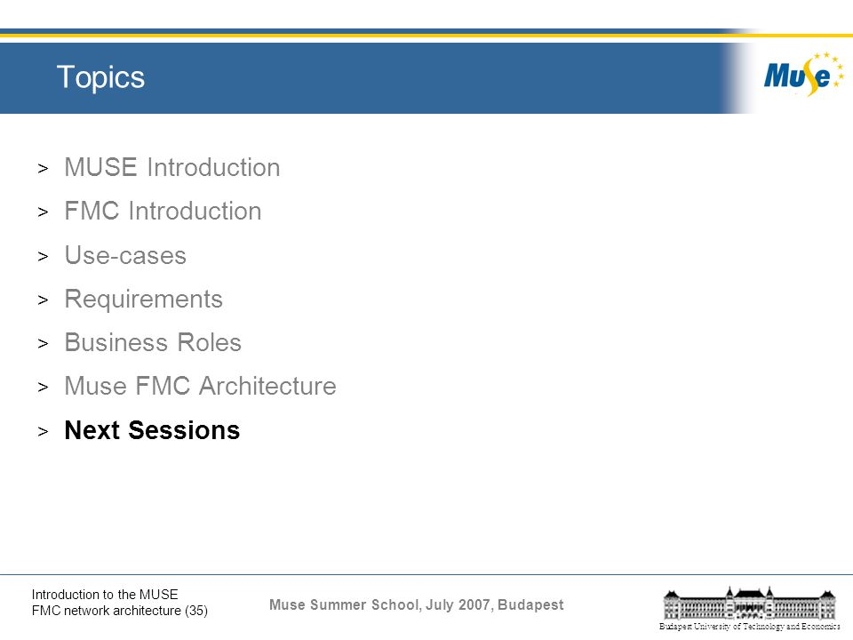 Topics MUSE Introduction FMC Introduction Use-cases Requirements