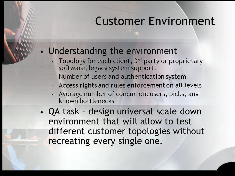 Customer Environment Understanding the environment