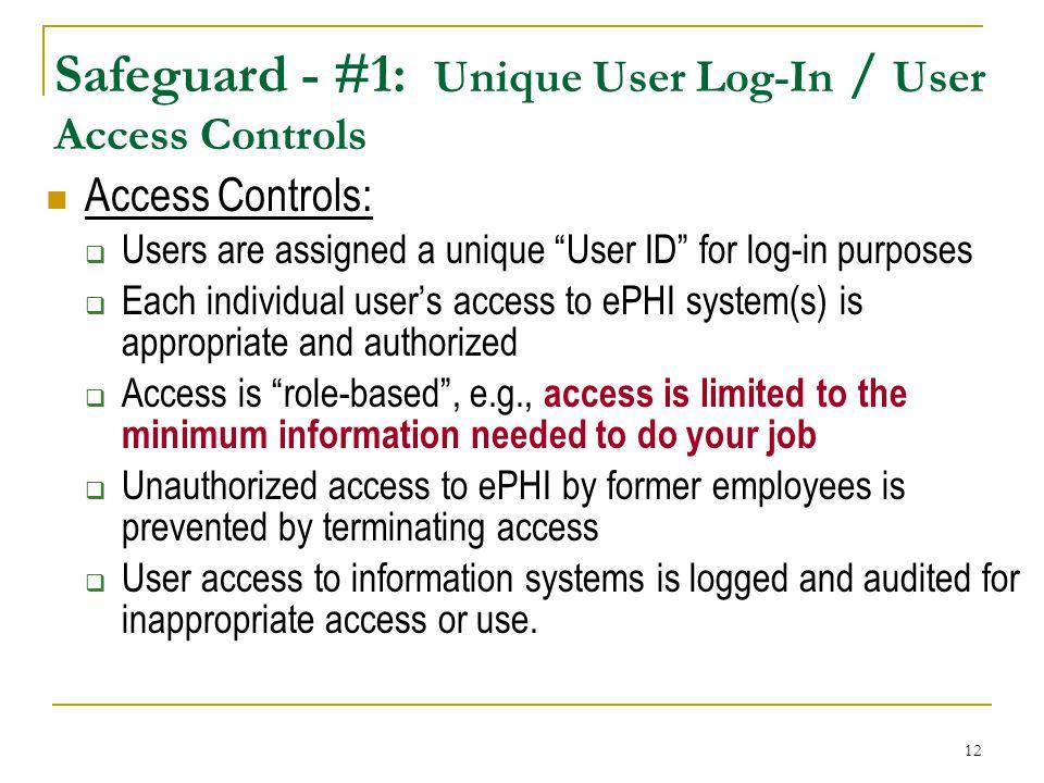 Safeguard - #1: Unique User Log-In / User Access Controls