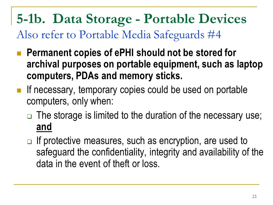 5-1b. Data Storage - Portable Devices Also refer to Portable Media Safeguards #4