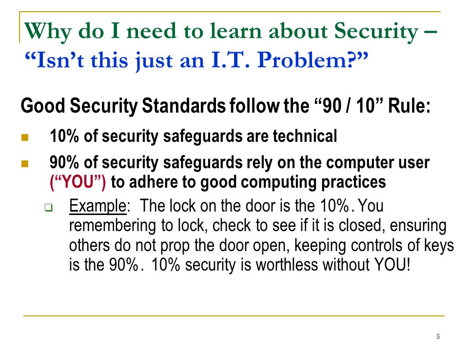 Why do I need to learn about Security – Isn't this just an I. T