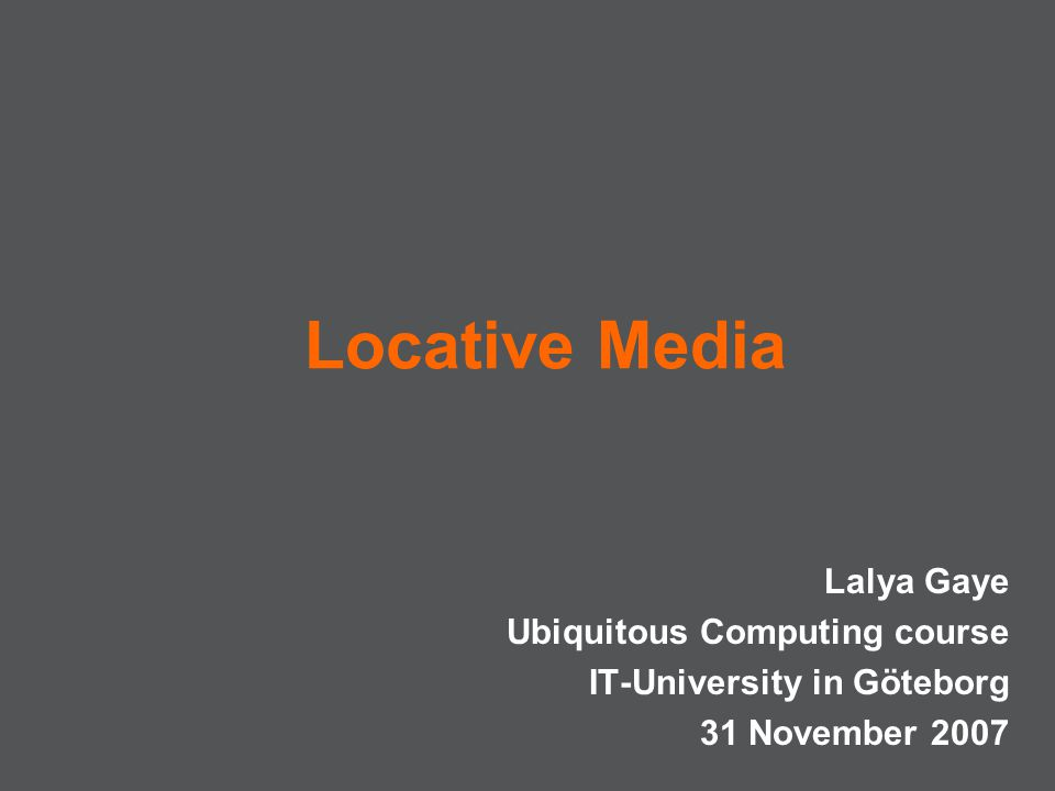 Locative Media Lalya Gaye Ubiquitous Computing course