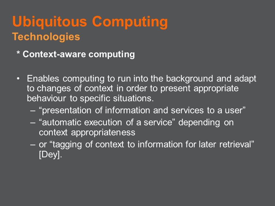 Ubiquitous Computing Technologies * Context-aware computing